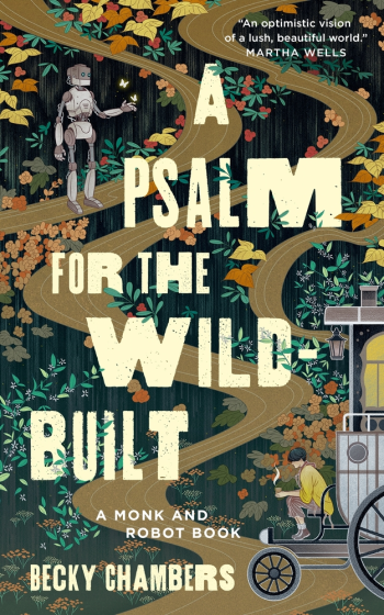 A Psalm for the Wild-Built by Becky Chambers - Book Cover