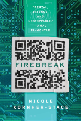 Firebreak by Nicole Kornher-Stace - Book Cover