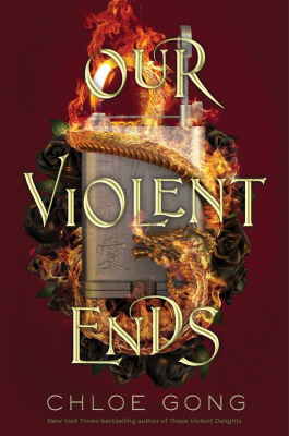 Our Violent Ends by Chloe Gong - Book Cover