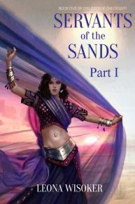 Servants of the Sands: Part I by Leona Wisoker - Book Cover