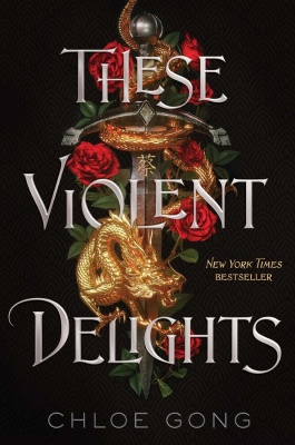 These Violent Delights by Chloe Gong - Book Cover