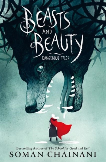 Beasts and Beauty: Dangerous Tales by Soman Chainani - Book Cover