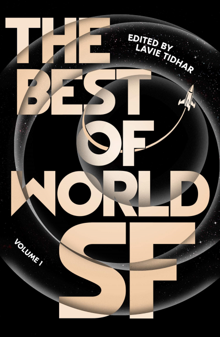 THE BEST OF WORLD SF Edited by Lavie Tidhar - Book Cover