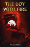 The Boy with Fire by Aparna Verma - Book Cover